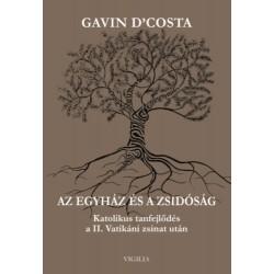 Gavin D'costa: Az egyház és a zsidóság - Katolikus tanfejlődés a II. Vatikáni zsinat után