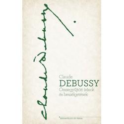 Claude Debussy: Összegyűjtött írások és beszélgetések
