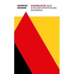 Andreas Rödder: Konzervatív 21.0 - A polgári Németország programja