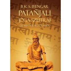 B. K. S. Iyengar: Patanjali Jóga szútrái új megvilágításban