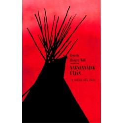 Beverly Hungry Wolf: Nagyanyáink útján - Az indián nők élete