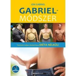 Jon Gabriel: Gabriel-módszer - letölthető mp3-melléklettel - Testünk teljes átalakítása diéta nélkül!