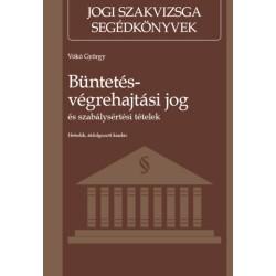 Vókó György: Büntetés-végrehajtási jog és szabálysértési tételek - Hetedik, átdolgozott kiadás