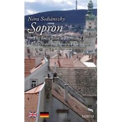 Sediánszky Nóra: Sopron - The Town with a Thousand Faces - Eine Stadt mit tausend Gesichtern