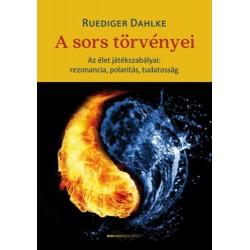 Ruediger Dahlke: A sors törvényei - Az élet játékszabályai: rezonancia, polaritás, tudatosság