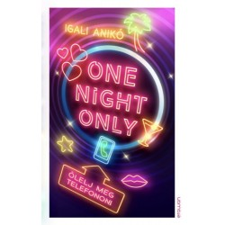 Igali Anikó: One Night Only - Ölelj meg telefonon!