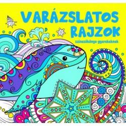 Varázslatos rajzok - Színezőkönyv gyerekeknek