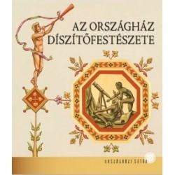 Kapitány-Horváth Zsuzsa - Kerekes Margit: Az Országház díszítőfestészete