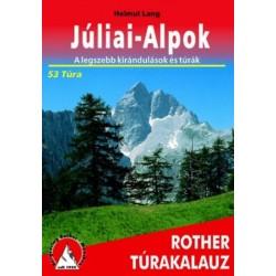 Helmut Lang: Júlia-Alpok Rother túrakalauz - A legszebb kirándulások és túrák - 53 túra