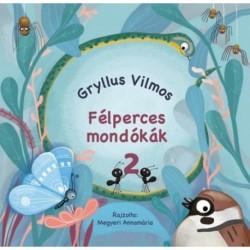 Gryllus Vilmos: Félperces mondókák 2.