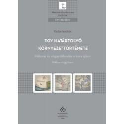 Vadas András: Egy határfolyó környezettörténete - Háború és vízgazdálkodás a kora újkori Rába-völgyben