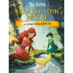Tea Stilton: A szirének kincse - Varázslatok Földje