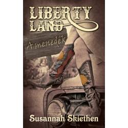 Susannah Skiethen: Liberty Land - A menedék