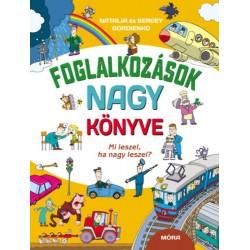 Natalia Gordienko, Sergey Gordienko: Foglalkozások nagy könyve - Mi leszel, ha nagy leszel?