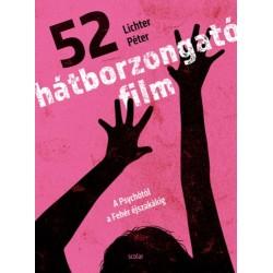 Lichter Péter: 52 hátborzongató film - A Psychótól a Fehér éjszakákig
