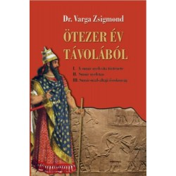 Dr. Varga Zsigmond: Ötezer év távolából