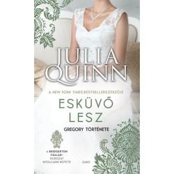 Julia Quinn: Esküvő lesz - Gregory története - A Bridgerton család 8.