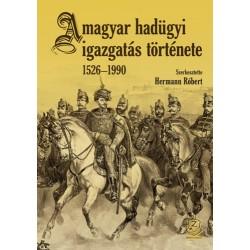 Hermann Róbert (Szerk.): A magyar hadügyi igazgatás története 1526-1990