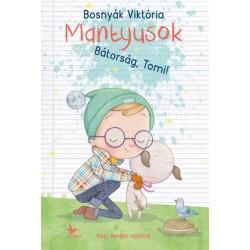 Bosnyák Viktória: Mantyusok - Bátorság, Tomi!