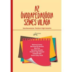 Petőné Vígh Katalin: Az óvodapedagógia színes világa