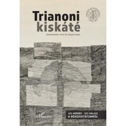 Trianoni kiskáté - 101 kérdés, 101 válasz a békediktátumról