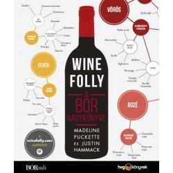 Justin Hammack - Madeline Puckette: Wine Folly - A bor nagykönyve
