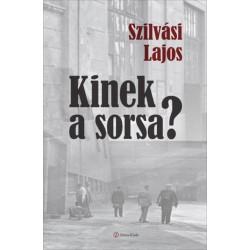 Szilvási Lajos: Kinek a sorsa?