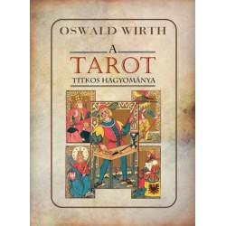 Oswald Wirth: A tarot titkos hagyománya
