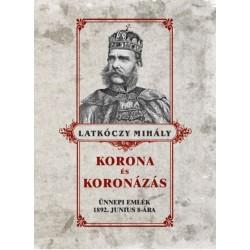 Latkóczy Mihály: Korona és koronázás