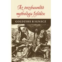 Goldziher Ignác: Az összehasonlító mythologia fejlődése
