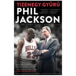 Phil Jackson: Tizenegy gyűrű - A legendás NBA-edző önéletrajza