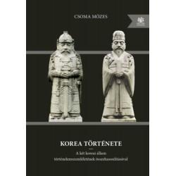 Csoma Mózes: Korea története (bővített kiadás) - A két koreai állam történelemszemléletének összehasonlításával