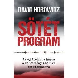 David Horowitz: Sötét Program - Az új Ateizmus harca a keresztény Amerika lerombolására