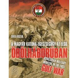 Svéd László: A magyar katona-egészségügy az első Öbölháborúban - Hungarian military medicine in the First Gulf War