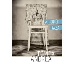 Tompa Andrea: A hóhér háza