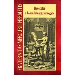 Fraternitas Mercurii Hermetis: Bevezetés a boszorkányegyszeregybe