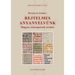 Benkóczy György: Rejtelmes anyanyelvünk - Magyar szócsoportok eredete