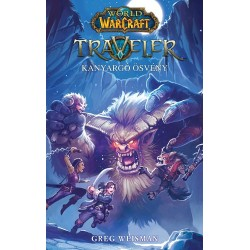 Greg Weisman: World of Warcraft: Traveler 2. - Kanyargó ösvény - Felfedező-trilógia 2.