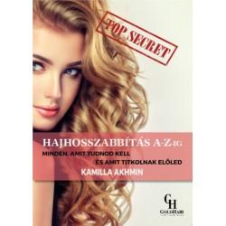 Kamilla Akhmin: Hajhosszabbítás A-Z-ig - Minden, amit tudnod kell és amit titkolnak előled