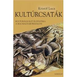 Kristóf Luca: Kultúrcsaták - Kulturális elit és politika a mai Magyarországon