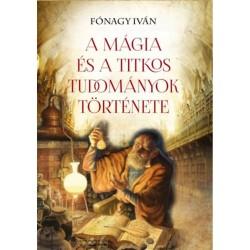 Fónagy Iván: A mágia és a titkos tudományok története