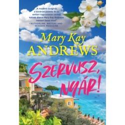 Mary Kay Andrews: Szervusz, nyár!