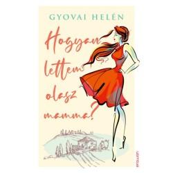 Gyovai Helén: Hogyan lettem olasz mamma?