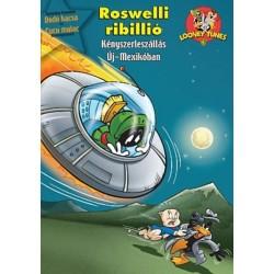Bolondos Dallamok - Roswelli ribillió - Kényszerleszállás Új-Mexikóban