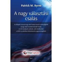 Patrick M. Byrne: A nagy választási csalás