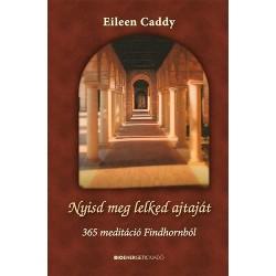 Eileen Caddy: Nyisd meg lelked ajtaját - 365 meditáció Findhornból