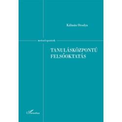 Kálmán Orsolya: Tanulásközpontú felsőoktatás