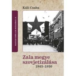 Káli Csaba: Zala megye szovjetizálása 1945-1950