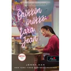 Jenny Han: Örökkön örökké: Lara Jean - filmes borítóval - A fiúknak, akiket valaha szerettem 3.