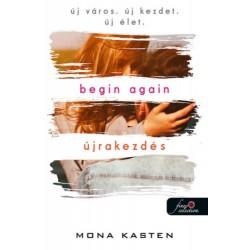 Mona Kasten: Begin Again - Újrakezdés